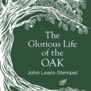 The Glorious Life of the Oak - eAudiobook