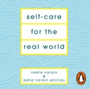 Self-Care for the Real World : Practical self-care advice for everyday life - eAudiobook