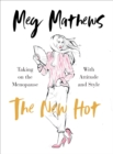 The New Hot : Taking on the Menopause with Attitude and Style - eBook