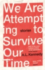We Are Attempting to Survive Our Time - eBook