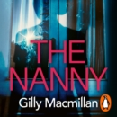 The Nanny : Can you trust her with your child? The Richard & Judy pick for spring 2020 - eAudiobook