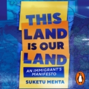 This Land Is Our Land : An Immigrant's Manifesto - eAudiobook