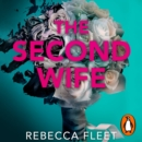The Second Wife : A compelling, original and unputdownable psychological thriller - eAudiobook