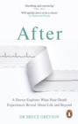 After : A Doctor Explores What Near-Death Experiences Reveal About Life and Beyond - eBook