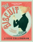 The Biscuit : The History of a Very British Indulgence - eBook