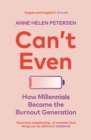 Can't Even : How Millennials Became the Burnout Generation - eBook