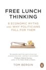 Free Lunch Thinking : How Economics Ruins the Economy - eBook