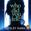 Who Did You Tell? : From the bestselling author of The Rumour - eAudiobook