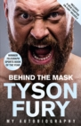 Behind the Mask : My Autobiography   Winner of the 2020 Sports Book of the Year - eBook