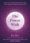 The Power Wish : Japanese moon astrology and the secrets to finding success, happiness and the favour of the universe - eBook