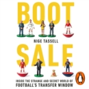 Boot Sale : Inside the Strange and Secret World of Football's Transfer Window - eAudiobook
