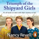 Triumph of the Shipyard Girls - eAudiobook