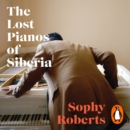 The Lost Pianos of Siberia - eAudiobook