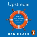 Upstream : How to solve problems before they happen - eAudiobook