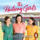 The Railway Girls - eAudiobook