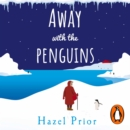 Away with the Penguins : The heartwarming and uplifting Richard & Judy Book Club 2020 pick - eAudiobook