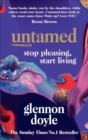 Untamed : Stop Pleasing, Start Living: THE NO.1 SUNDAY TIMES BESTSELLER - eBook