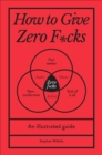 How to Give Zero F*cks - eBook