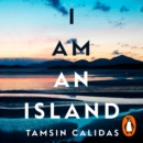 I Am An Island : THE SUNDAY TIMES BESTSELLER - eAudiobook