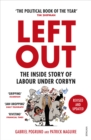 Left Out : The Inside Story of Labour Under Corbyn - eBook