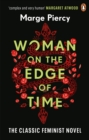 Woman on the Edge of Time : The classic feminist dystopian novel - eBook