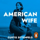 American Wife : The acclaimed word-of-mouth bestseller - eAudiobook