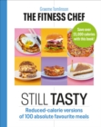 The Fitness Chef: Still Tasty : Reduced-calorie versions of 100 absolute favourite meals - eBook