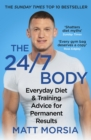 The 24/7 Body : The Sunday Times bestselling guide to diet and training - eBook