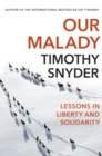 Our Malady : Lessons in Liberty and Solidarity - eBook