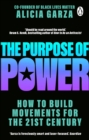 The Purpose of Power : From the co-founder of Black Lives Matter - eBook