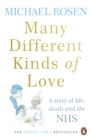Many Different Kinds of Love : A story of life, death and the NHS - eBook