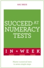 Succeed At Numeracy Tests In A Week : Master Numerical Tests In Seven Simple Steps - Book
