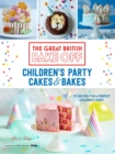 Great British Bake Off: Children's Party Cakes & Bakes - eBook