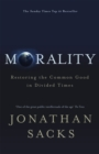 Morality : Restoring the Common Good in Divided Times - Book