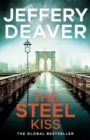The Steel Kiss : Lincoln Rhyme Book 12 - eBook