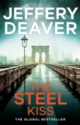 The Steel Kiss : Lincoln Rhyme Book 12 - Book