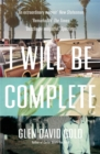 I Will Be Complete : A memoir - Book