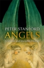 Angels : A Visible and Invisible History - Book