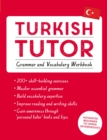 Turkish Tutor: Grammar and Vocabulary Workbook (Learn Turkish with Teach Yourself) : Advanced beginner to upper intermediate course - Book