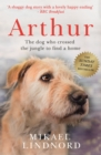 Arthur : The dog who crossed the jungle to find a home - eBook