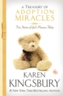 A Treasury of Adoption Miracles : True Stories of God's Presence Today - Book