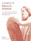 Complete Biblical Hebrew : A Comprehensive Guide to Reading and Understanding Biblical Hebrew, with Original Texts - Book