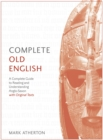 Complete Old English : A Comprehensive Guide to Reading and Understanding Old English, with Original Texts - eBook