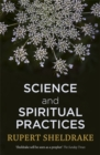 Science and Spiritual Practices : Transformative experiences and their effects on our bodies, brains and health - Book