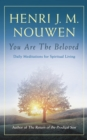 You are the Beloved : Daily Meditations for Spiritual Living - eBook