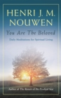 You are the Beloved : Daily Meditations for Spiritual Living - Book