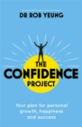 The Confidence Project : Your plan for personal growth, happiness and success - Book