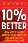 10% Better : Easy ways to beat stress, think smarter, get healthy and achieve any goal - eBook