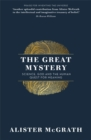 The Great Mystery : Science, God and the Human Quest for Meaning - Book
