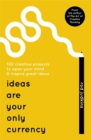 Ideas are Your Only Currency - Book